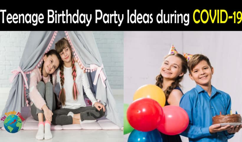 COVID Birthday party ideas for teens