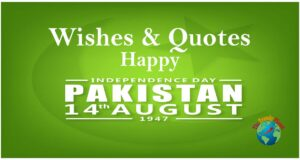 14 August Wishes 2021, Happy Independence Day Pakistan Quotes